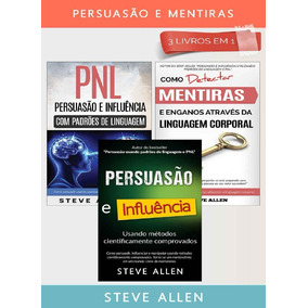 Persuasão E Mentiras 3 Livros Em 1 - Steve Allen