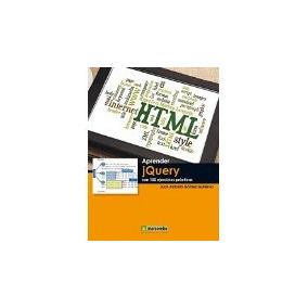 Libro Aprender Jquery Con 100 Ejercicios Practicos *cj