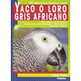 Yaco O Loro Gris Africano, Nuevo Libro; Maggie Wright