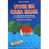 Libro, Vivir En Casa Sana De Mariano Bueno.