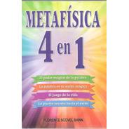 Metafisica 4 En 1 / Florence Scovel Shinn Libro