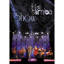 Dvd+cd Tio Samba Show (2013) - Novo Lacrado Original