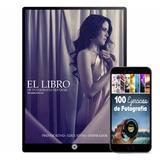 El Libro De La Fotografía Boudoir 40 Libros - Digital