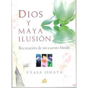 Dios Y Maya Ilusión Vyasa Ishaya Recreación Cuento De Hindú