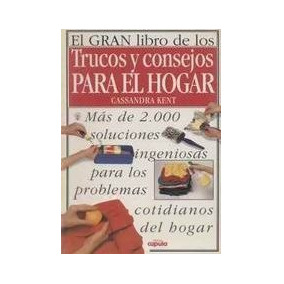 El Gran Libro De Los Trucos Y Consejos Para El Hogar