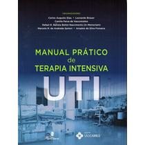 Manual Prático De Terapia Intensiva Uti - Lançamento