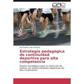 Libro Estrategia Pedagógica De Continuidad Deportiva Para Al
