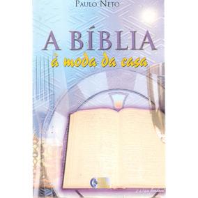 A Bíblia À Moda Da Casa - Paulo Neto - 2002 - Ed. Rede Visão