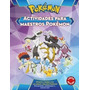 Actividades Para Maestros Pokémon - Sudamericana