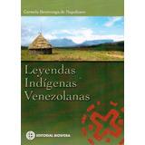 Leyendas Indígenas Venezolanas - Carmela Bentivenga