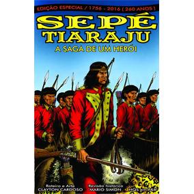Hq Sepé Tiaraju, A Saga De Um Herói - Inédita - Frete Grátis