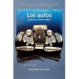 Los Autos. Poemas A Cuatro Ruedas De Apollinaire Y Otros...