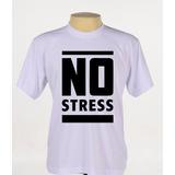 Camisetas Camisas Estampadas Engraçadas Divertidas No Stress