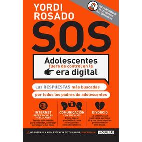 Yordi Rosado S. O. S Adolescentes Fuera De Control - Aguilar