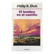 El Hombre En El Castillo - Philip Dick - Minotauro