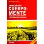 Libro Integracion Cuerpo Naturismo Salud Medicina Cuerpo