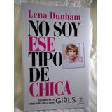No Soy Ese Tipo De Chica Lena Dunham /en Belgrano