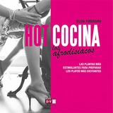 Libro Hot Cocina - Recetas Gastronomía Afrodisíaca