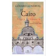 El Cairo - Viaje A Oriente Vol. Ii, De Nerval, Confluencia