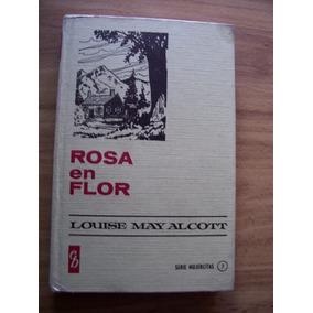 Rosa En Flor-p.dura-ilust-aut-louise M.alcott-edi-bruguera