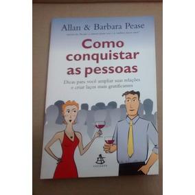 Livro Como Conquistar As Pessoas ( Allan & Barbara Pease)