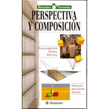 Manual De Pintura: Perspectiva Y Composición. Libro Parramon