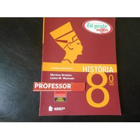 Coleção Eu Gosto Mais História 8º Ano- Para Professor