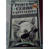 Pequeño Cerdo Capitalista. Sofía Macías.