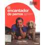 Libro El Encantador De Perros César Millán Pdf