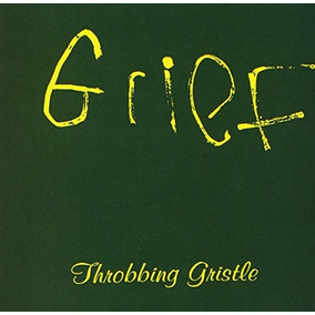 Cd : Throbbing Gristle - Grief (cd)
