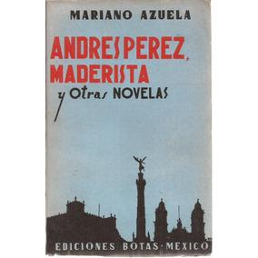 Andrés Pérez, Maderista. Mariano Azuela. Ediciones Botas.