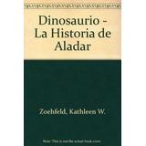 Dinosaurio La Historia De Aladar (cartone)