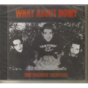 Thee Butchers Orchestra - What About.. ( Rock De Brasil ) Cd