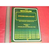 Seymour Lipschutz, Teoría Y Problemas De Probabilidad.