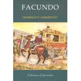 Facundo - Domingo Faustino Sarmiento Libro Nuevo