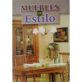 Libro Muebles Con Estilo Ideal Para Carpinteros Envio Gratis