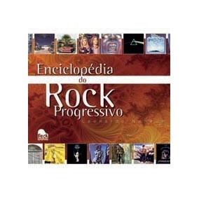 Enciclopédia Do Rock Progressivo (últimas 5 Cópias) - Novo!