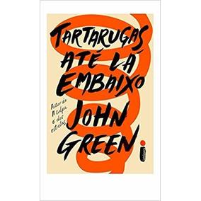 Tartarugas Até Lá Embaixo Livro John Green