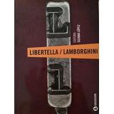 Libertella / Lamborghini - Lopez, Silvana