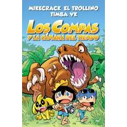 Los Compas Y La Cámara Del Tiempo Mikecrack / Trollino