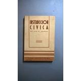 Instrucción Cívica Y Moral - Jáuregui - 1936