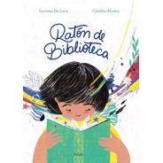 Ratón De Biblioteca - Luciana De Luca / Cynthia Alonso - Per