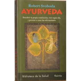 Ayurveda - Robert Svoboda - Editorial Kairós