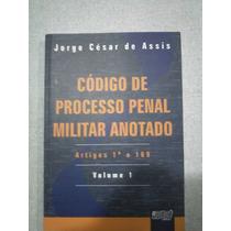 Código De Processo Penal Militar Anotado - Jorge César