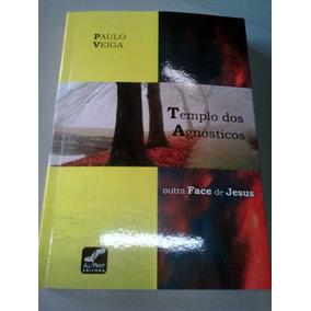 Templo Dos Agnósticos Outra Face De Jesus Paulo Veiga