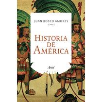 Historia De América (ariel Historia) Juan Bosco Envío Gratis