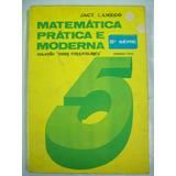 Livro Matemática Prática E Moderna 5ª Série 1º Grau