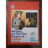 Livro Modelos Em Tricô Para Roupas De Crianças (1 A 13 Anos)