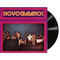 Lp Vinil Novos Baianos 1974 Novo Lacrado