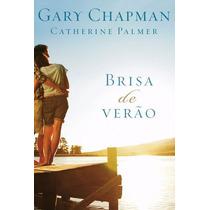 Brisa De Verão - Gary Chapman, Catherine Palmer